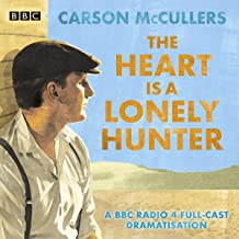 The Heart Is a Lonely Hunter: A BBC Radio 4 Full-Cast Dramatisation