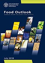 Food Outlook: Biannual Report on Global Food Markets July 2018