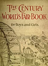 "The Abridged Version of ""The Century World's Fair Book for Boys and Girls"": Being the Adventures of Harry and Philip with Their Tutor, Mr. Douglass, at the World's Columbian Exposition"