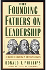 The Founding Fathers on Leadership: Classic Teamwork in Changing Times Kindle Edition