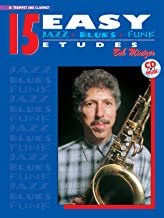 15 Easy Jazz, Blues & Funk Etudes: B-Flat Trumpet and Clarinet (Instrumental Series)