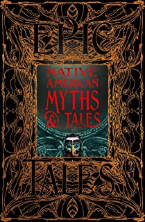 Native American Myths & Tales: Epic Tales
