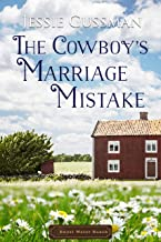 The Cowboy's Marriage Mistake (Sweet Water Ranch Western Cowboy Romance)