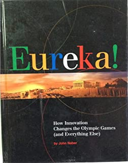 Eureka! How Innovation Changes the Olympic Games (and Everything Else)