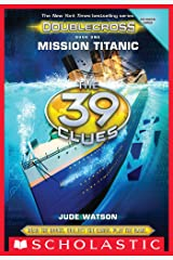 The 39 Clues: Doublecross Book 1: Mission Titanic Kindle Edition