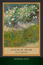 Leaves of Grass: Centennial Edition (Illustrated)