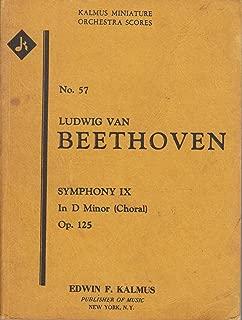 Beethoven: Symphony No. 9 in D Minor, Op. 125 (Kalmus Study Score, No. 57)