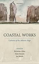Coastal Works: Cultures of the Atlantic Edge