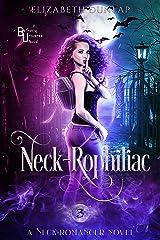 Neck-Rophiliac: A Reverse Harem Paranormal Romance (Neck-Romancer Book 3) Kindle Edition