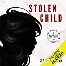 Stolen Child: A Forrest Spencer Novel, Book Two