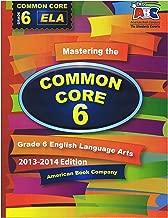 Mastering the Common Core Grade 6 ELA 2013-2014 Edition