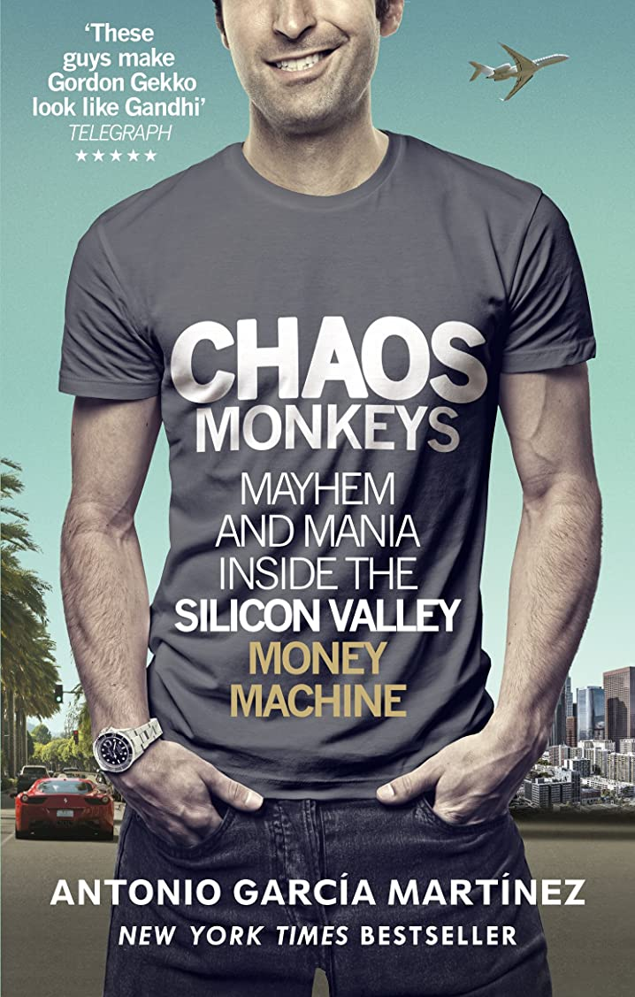 エンジンアンタゴニスト残るChaos Monkeys: Inside the Silicon Valley Money Machine (English Edition)