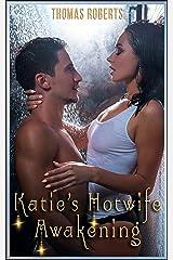 """Katie's Hotwife Awakening: Book 1 of """"Katie's Cuckold Adventures"""" Kindle Edition"""