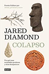 Colapso: Por qué unas sociedades perduran y otras desaparecen (Spanish Edition) Kindle Edition