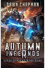 Autumn Infernos: A LitRPG Sci-Fi Adventure (Space Seasons Book 4) Kindle Edition