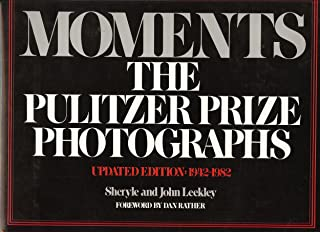 Moments the Pulitzer Prize Photographs 1942-1982