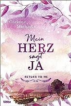 Mein Herz sagt ja: Roman (Return to me 3) (German Edition)