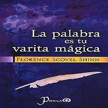 La Palabra es Tu Varita Magica (Spanish Edition)