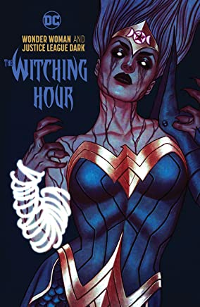 Wonder Woman & the Justice League Dark: The Witching Hour