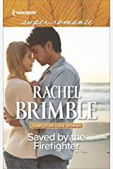 Saved by the Firefighter (Templeton Cove Stories Book 6) Kindle Edition