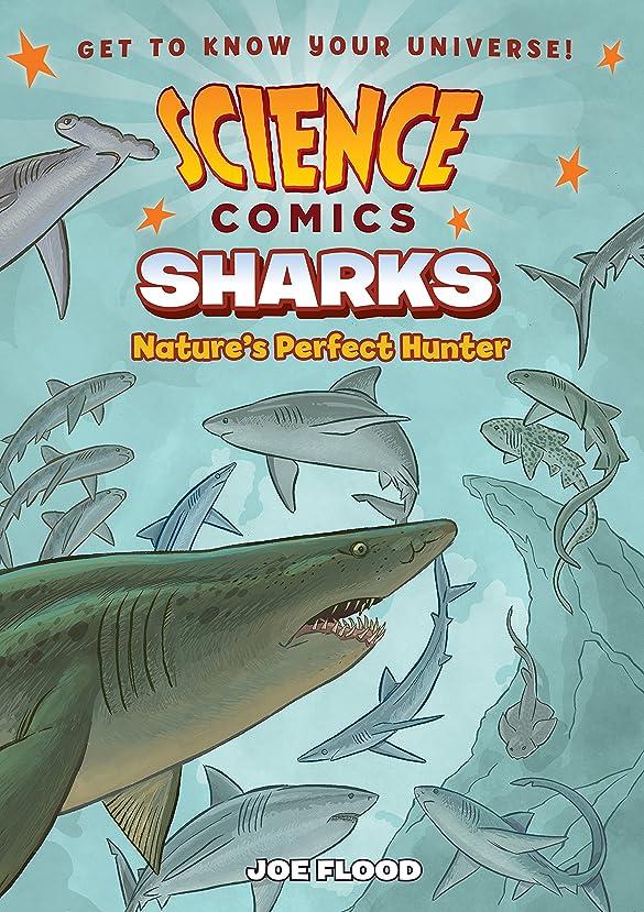 共和党ゆるく熱心なScience Comics: Sharks: Nature's Perfect Hunter (English Edition)