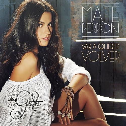 Vas A Querer Volver de Maite Perroni en Amazon Music