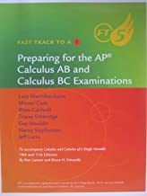 Preparing for the AP Calculs AB & Calculus BC Examinations to Accompany Calculus and Calculus of a Single Variable 10th & 11th Editions