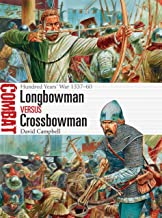 Longbowman vs Crossbowman: Hundred Years' War 1337–60 (Combat Book 24)