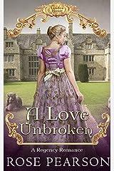 A Love Unbroken: A Regency Romance (Landon House Book 3) Kindle Edition
