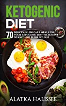 Ketogenic Diet:: 70 Delicious Low Carb Meals for your Ketogenic Diet to Achieve Weight Loss and Burn Fat Fast (Diet, weight loss, health, skinny Book 1) (English Edition)