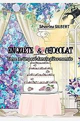 Enquête et chocolat: Un pavé dans la pièce montée Format Kindle