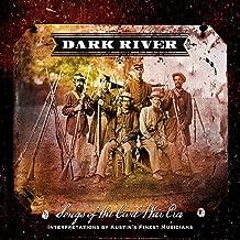 Dark River: Songs Of The Civil War Era
