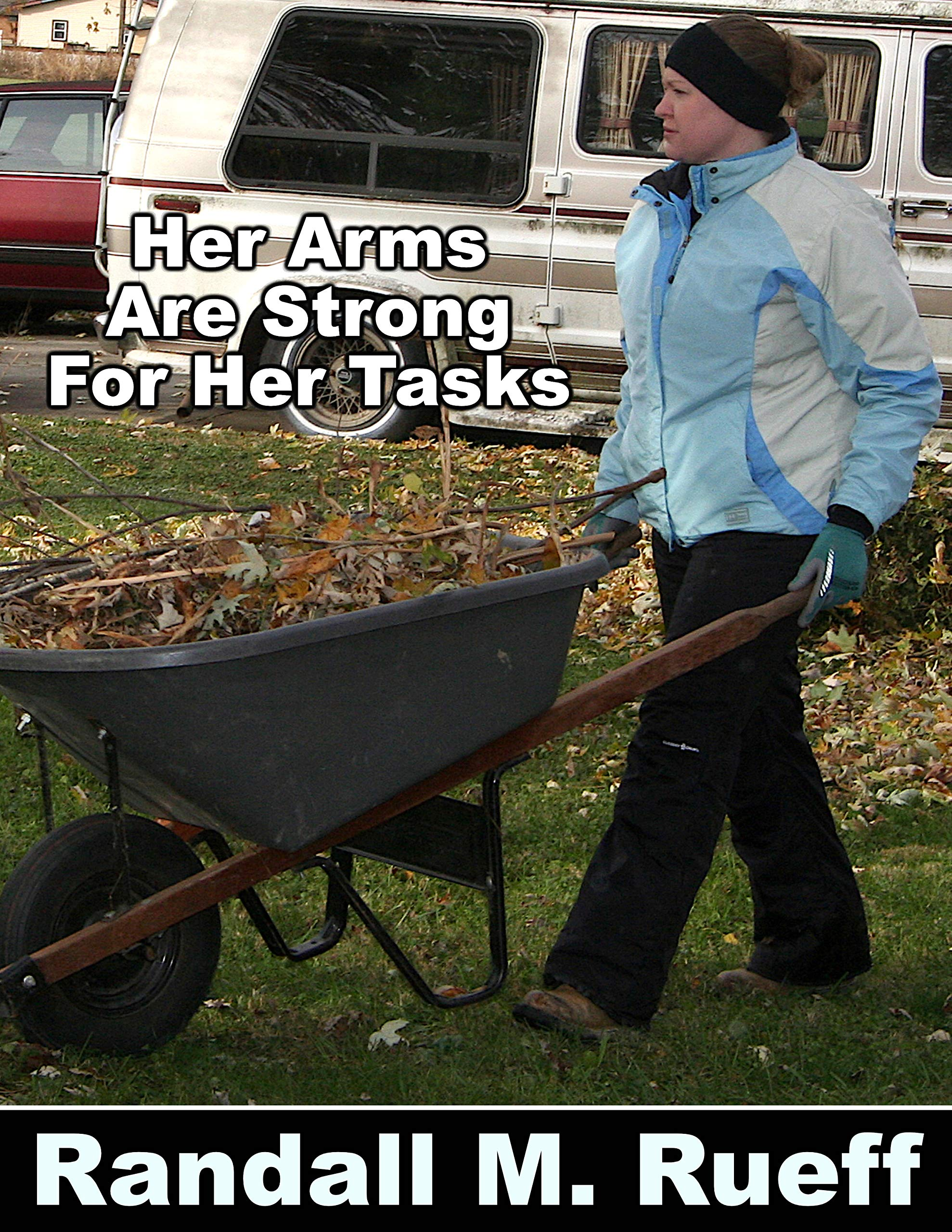 Her Arms Are Strong For Her Tasks