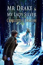 Mr. Drake and My Lady Silver (Tales of Aylfenhame Book 4)