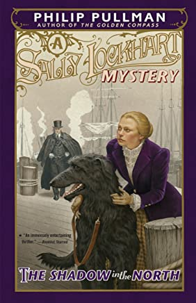 The Shadow in the North: A Sally Lockhart Mystery (English Edition)