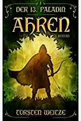 Ahren: Der 13. Paladin Band I (German Edition) Kindle Edition
