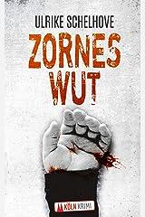 Zorneswut - Kölnkrimi:1 (Die Kölner Mordkommission ermittelt) Kindle Ausgabe