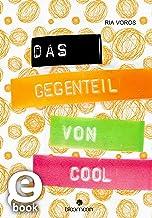 Das Gegenteil von cool (German Edition)