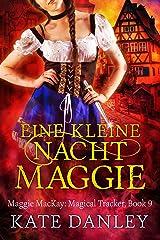 Eine Kleine Nacht Maggie (Maggie MacKay Magical Tracker Book 9) Kindle Edition