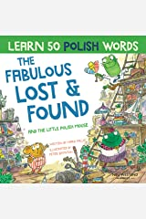 The Fabulous Lost and Found and the little Polish mouse: heartwarming & fun bilingual Polish English book to learn Polish for kids ('Story Powered Language Learning Method') Kindle Edition