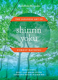 Shinrin Yoku: The Japanese Art of Forest Bathing