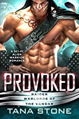 Provoked: A Sci-Fi Alien Warrior Romance (Raider Warlords of the Vandar Book 6) Kindle Edition
