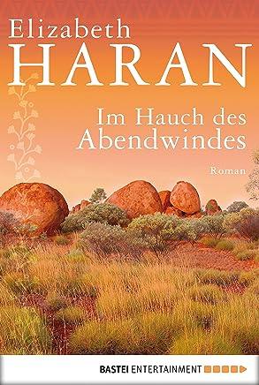 Im Hauch des Abendwindes: Roman (German Edition)