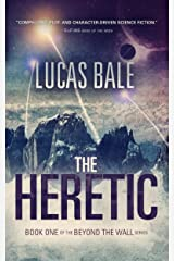 The Heretic (Beyond the Wall Book 1) Kindle Edition