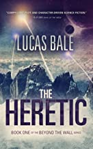 The Heretic (Beyond the Wall Book 1)