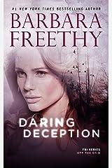 Daring Deception: An FBI romantic suspense thriller (Off the Grid: FBI Series Book 9) Kindle Edition