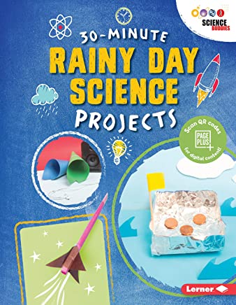 30-Minute Rainy Day Science Projects (30-Minute Makers)