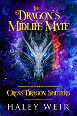 The Dragon's Midlife Mate (Paranormal Women's Fiction): Cress Dragon Shifters Book 1 Kindle Edition