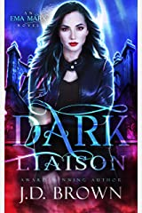 Dark Liaison: A Vampire Urban Fantasy (An Ema Marx Novel Book 2) Kindle Edition