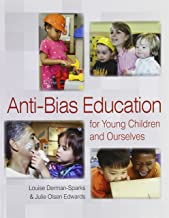 Anti Bias Education for Young Children and Ourselves 2012 by Louise Derman-Sparks (31-Jul-2010) Paperback